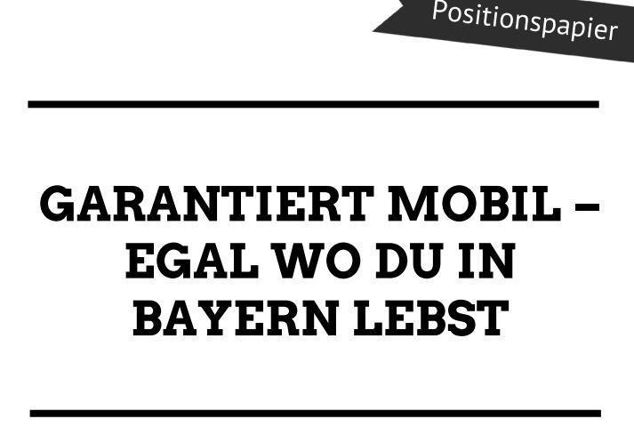 21. September 2016 – Positionspapier: Garantiert mobil in Bayern